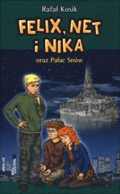 Felix, Net i Nika oraz Pałac Snów - KosikRafał - Książki Książki dla młodzieży