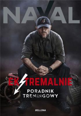 Ekstremalnie. Poradnik treningowy. - Naval - Książki Sport, forma fizyczna