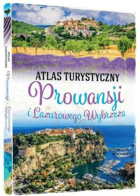 Atlas turystyczny Prowansji i Lazurowego Wybrzeża - ZralekPeter - Książki Mapy, przewodniki, książki podróżnicze