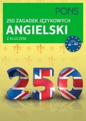 250 zagadek językowych. Angielski PONS - Opracowaniezbiorowe - Książki Książki do nauki języka obcego