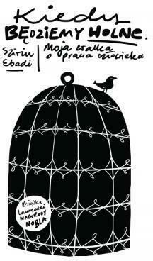 Kiedy będziemy wolne. Moja walka o prawa człowieka - EbadiSzirin - Książki Reportaż, literatura faktu