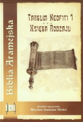 Biblia Aramejska Targum Neofiti 1 Księga Rodzaju - WróbelMirosławStanisław - Książki Religioznawstwo, nauki teologiczne
