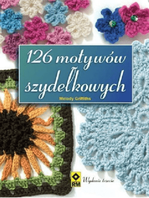 126 motywów szydełkowych - GriffithsMelody - Książki Poradniki i albumy