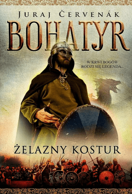 Bohatyr T.1 Żelazny kostur - Cervenak Juraj - Książki Fantasy, science fiction, horror