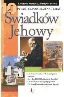 10 pytań i odpowiedzi na temat świadków Jehowy - Opracowaniezbiorowe - Książki Poradniki i albumy