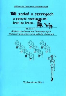 155 zadań o szeregach z pełnymi rozwiązaniami - RegelWiesława - Książki Książki naukowe i popularnonaukowe