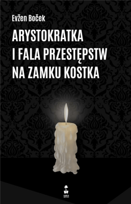 Arystokratka i fala przestępstw na zamku Kostka - BocekEvzen - Książki Literatura obyczajowa, erotyczna