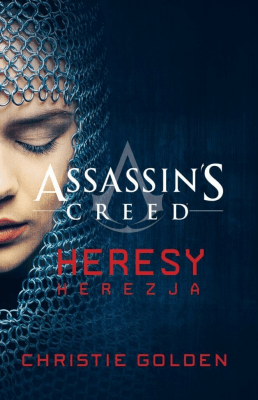 Assassin's Creed: Heresy. Herezja - Golden Christie - Książki Fantasy, science fiction, horror