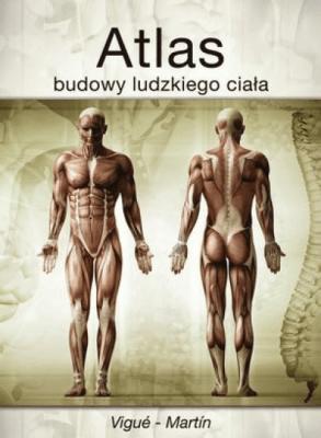 Atlas budowy ludzkiego ciała - Vigue-Martin - Książki Mapy, przewodniki, książki podróżnicze