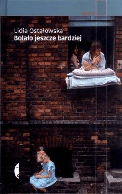 Bolało jeszcze bardziej - OstałowskaLidia - Książki Reportaż, literatura faktu
