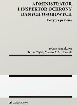 Administrator i inspektor ochrony danych osobowych - Opracowaniezbiorowe - Książki Literatura piękna