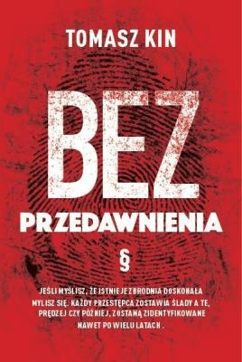 Bez przedawnienia - KinTomasz - Książki Kryminał, sensacja, thriller