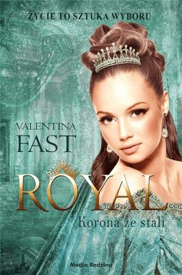 Korona ze stali. Royal. Tom 4. - FastValentina - Książki Książki dla młodzieży