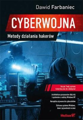Cyberwojna. Metody działania hakerów - FarbaniecDawid - Książki Informatyka, internet