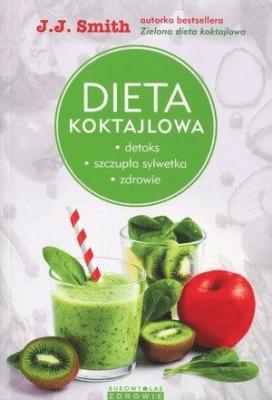 Dieta koktajlowa - SmithJ.J. - Książki Kuchnia, potrawy
