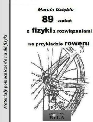 89 zadań z fizyki z rozwiązaniami - UziębłoMarcin - Książki Książki naukowe i popularnonaukowe