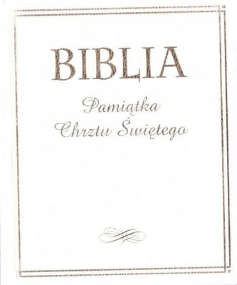 Biblia. Pamiątka Chrztu Świętego (złocona) - praca zbiorowa - Książki Poradniki i albumy