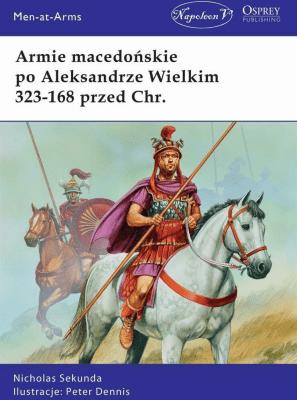 Armie macedońskie po Aleksandrze Wielkim 323-168 - SekundaNicholas - Książki Historia, archeologia