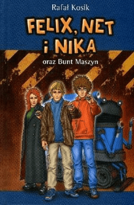 Felix, Net i Nika oraz Bunt Maszyn. Tom 8. - KosikRafał - Książki Książki dla młodzieży