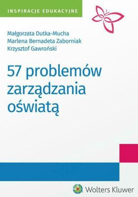 57 problemów zarządzania oświatą - GawrońskiKrzysztof, Dutka-MuchaMałgorzata, ZaborniakMarlena - Książki Książki obcojęzyczne