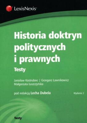 Historia doktryn politycznych i prawnych. Testy. - DubelLech, ŁawnikowiczGrzegorz, KostrubiecJarosław - Książki Prawo, administracja