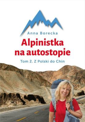 Alpinistka na autostopie - BoreckaAnna - Książki Mapy, przewodniki, książki podróżnicze