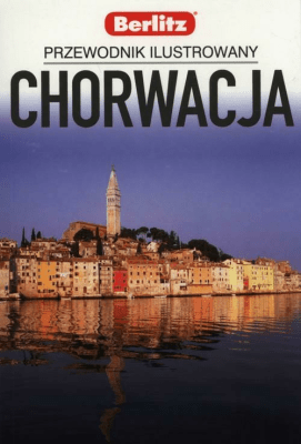 Chorwacja Przewodnik ilustrowany Berlitz - Opracowaniezbiorowe - Książki Mapy, przewodniki, książki podróżnicze