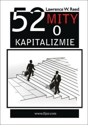 52 mity o kapitalizmie - ReedLawrenceW. - Książki Książki naukowe i popularnonaukowe