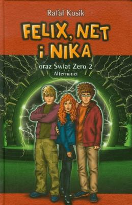 Alternauci. Felix Net i Nika oraz Świat Zero 2. Tom 10 - KosikRafał - Książki Książki dla młodzieży