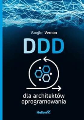 DDD dla architektów oprogramowania - VernonVaughn - Książki Informatyka, internet