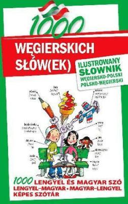 1000 węgierskich słów(ek). Ilustrowany słownik - KornatowskiPaweł, KovarMichal - Książki Książki do nauki języka obcego