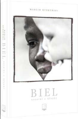 Biel. Notatki z Afryki - KydryńskiMarcin - Książki Mapy, przewodniki, książki podróżnicze