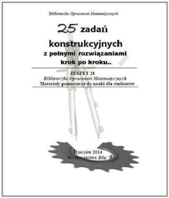 25 zadań konstrukcyjnych z pełnymi rozwiązaniami - RegelWiesława - Książki Książki naukowe i popularnonaukowe