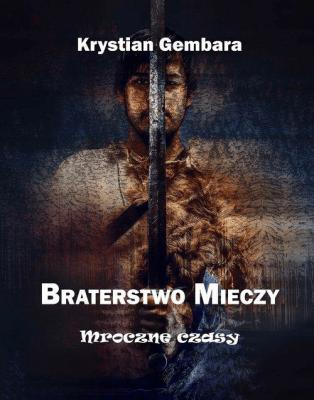 Braterstwo mieczy - GembaraKrystian - Książki Fantasy, science fiction, horror
