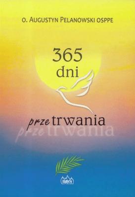 365 dni przetrwania - PelanowskiAugustyn - Książki Literatura piękna