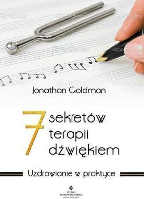 7 sekretów terapii dźwiękiem - GoldmanJonathan - Książki Poradniki i albumy