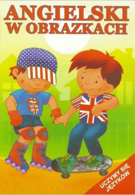 Angielski w obrazkach - uczymy się języków - Opracowaniezbiorowe - Książki Książki do nauki języka obcego