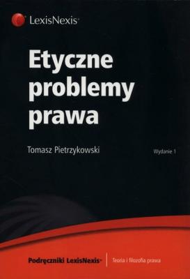 Etyczne problemy prawa - PietrzykowskiTomasz - Książki Prawo, administracja