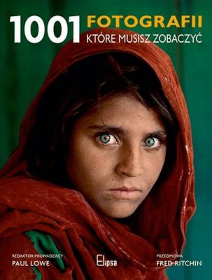1001 fotografii które musisz zobaczyć. - LowePaul - Książki Poradniki i albumy