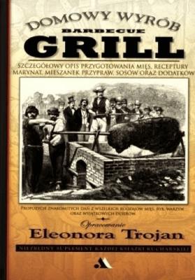 Domowy wyrób - Grill - TrojanEleonora - Książki Kuchnia, potrawy