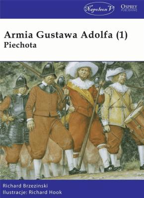 Armia Gustawa Adolfa (1) Piechota. - BrzezinskiRichard - Książki Historia, archeologia